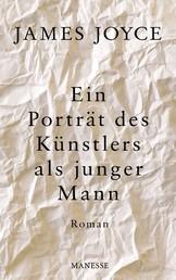Ein Porträt des Künstlers als junger Mann - Roman