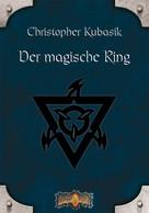 Christopher Kubasik: Der magische Ring