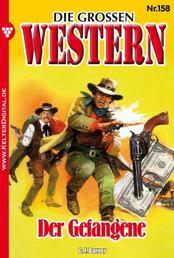 Die großen Western 158 - Der Gefangene