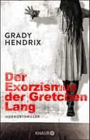 Grady Hendrix: Der Exorzismus der Gretchen Lang ★★★★