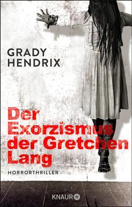 Der Exorzismus der Gretchen Lang