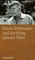 Günther Drommer: Erwin Strittmatter und der Krieg unserer Väter
