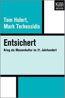 Tom Holert: Entsichert ★★★★★