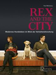 Rex and the City - Modernes Hundeleben im Blick der Verhaltensforschung