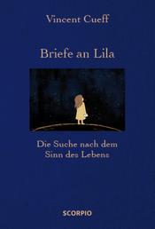 Briefe an Lila - Die Suche nach dem Sinn des Lebens