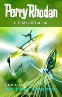 Leo Lukas: Perry Rhodan Lemuria 4: The First Immortal
