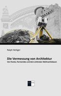 Ralph Heiliger: Die Vermessung von Architektur