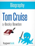 Becky Bowden: Biography of Tom Cruise