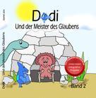 Daniel Jendroska: Dodi - Und der Meister des Glaubens Band 2