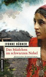 Das Mädchen im schwarzen Nebel - Historischer Kriminalroman