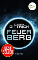 Florian Dittrich: Feuerberg - Thriller ★★★★
