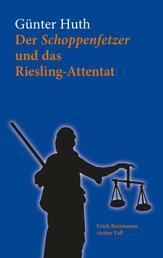 Der Schoppenfetzer und das Riesling-Attentat - Der vierte Fall des Erich Rottmann