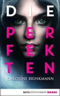 Caroline Brinkmann: Die Perfekten ★★★★