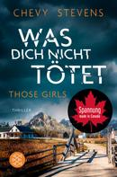Chevy Stevens: Those Girls – Was dich nicht tötet ★★★★