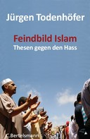 Jürgen Todenhöfer: Feindbild Islam ★★★★