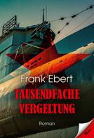 Frank Ebert: Tausendfache Vergeltung