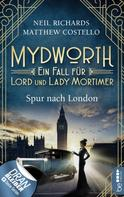 Matthew Costello: Mydworth - Spur nach London ★★★★