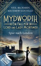 Mydworth - Spur nach London - Ein Fall für Lord und Lady Mortimer