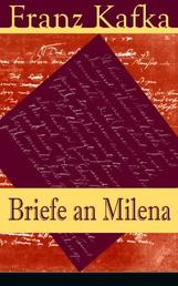 Briefe an Milena - Ausgewählte Briefe an Kafkas große Liebe