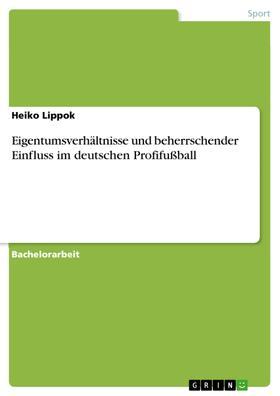 Eigentumsverhältnisse und beherrschender Einfluss im deutschen Profifußball
