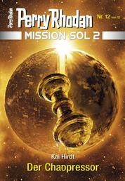 Mission SOL 2020 / 12: Der Chaopressor - Miniserie