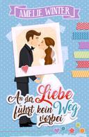 Amelie Winter: An der Liebe führt kein Weg vorbei ★★★★