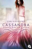 Eva Siegmund: Cassandra - Niemand wird dir glauben ★★★★★