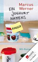 Marcus Werner: Ein Joghurt namens Annika ★★★★