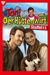 Toni der Hüttenwirt Staffel 13 – Heimatroman - E-Book 121-130