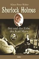 Klaus-Peter Walter: Sherlock Holmes, Sisi und das Erbe des Karl Marx