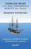 Stephan Schibilski: CHARLIES REISE Darwin-Roman EBOOK-epub