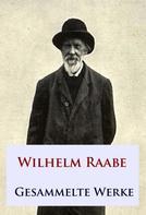 Wilhelm Raabe: Gesammelte Werke