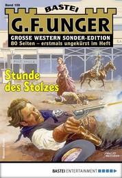 G. F. Unger Sonder-Edition 159 - Western - Stunde des Stolzes