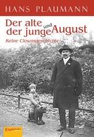 Hans Plaumann: Der alte und der junge August