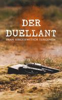 Iwan Sergejewitsch Turgenew: Der Duellant