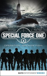 """Special Force One 04 - Operation """"Broken Fish"""
