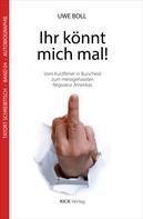 Uwe Boll: Ihr könnt mich mal! ★★★★