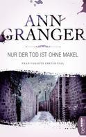 Ann Granger: Nur der Tod ist ohne Makel ★★★★