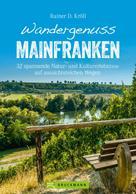 Rainer D. Kröll: Wandergenuss Mainfranken