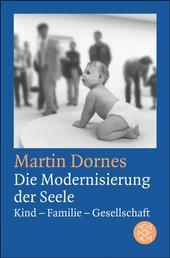 Die Modernisierung der Seele - Kind-Familie-Gesellschaft