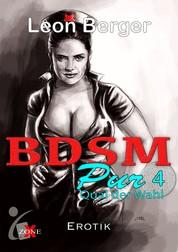 BDSM Pur 4 - Qual der Wahl