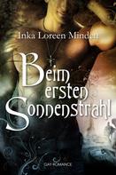 Inka Loreen Minden: Beim ersten Sonnenstrahl ★★★★