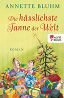 Annette Bluhm: Die hässlichste Tanne der Welt ★★★★