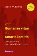 Martin M. Lintner: Von Humanae vitae bis Amoris laetitia