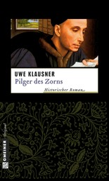 Pilger des Zorns - Historischer Kriminalroman