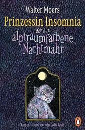 Prinzessin Insomnia & der alptraumfarbene Nachtmahr - Roman