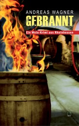 Gebrannt - Ein Wein-Krimi aus Rheinhessen