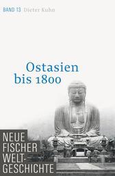 Neue Fischer Weltgeschichte. Band 13 - Ostasien bis 1800