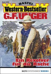 G. F. Unger Western-Bestseller 2356 - Western - Ein Revolver für die Rache