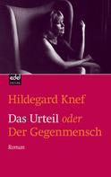 Hildegard Knef: Das Urteil oder der Gegenmensch